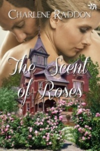 The Scent of Roses by Charlene Raddon